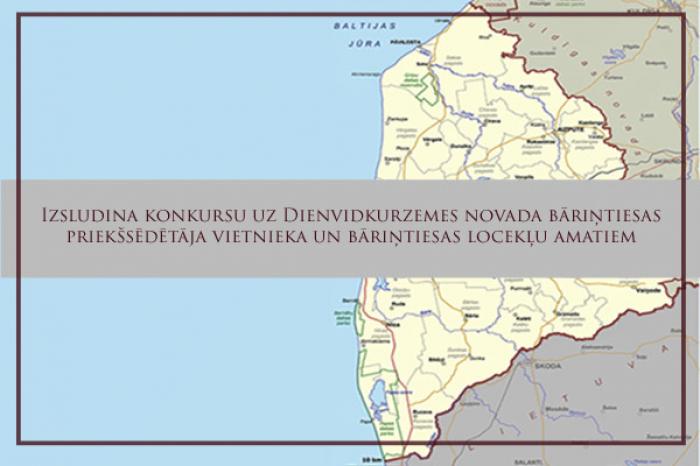 Izsludina konkursu uz Dienvidkurzemes novada bāriņtiesas priekšsēdētāja vietnieka un bāriņtiesas locekļu amatiem